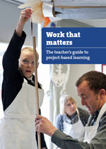 Work that matters: The teachers guide to project-based learning